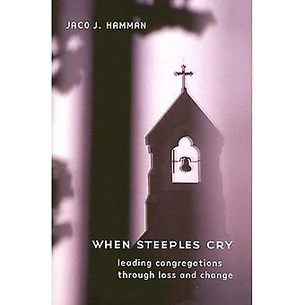 When Steeples Cry: Leading Congregations Through Loss and Change