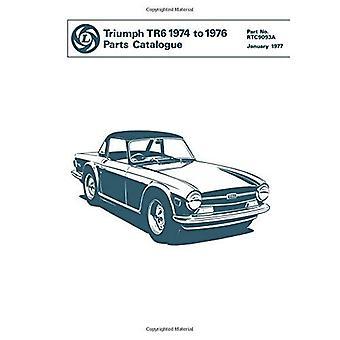 Triumph Tr6 1974 to 1976 Parts Catalogue: Part No. Rtc9093a