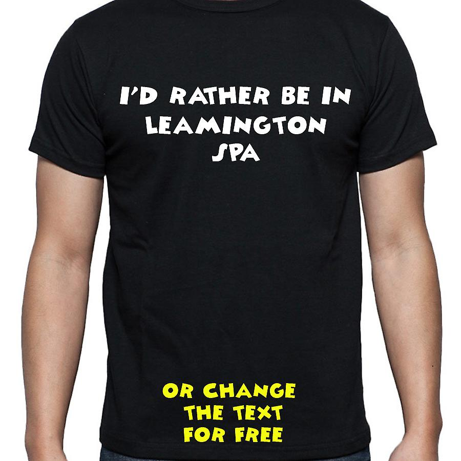 I'd Rather Be In Leamington spa Black Hand Printed T shirt