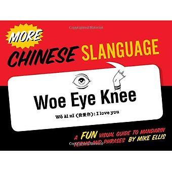 Slanguage chinois plus: Un Guide visuel amusant à Mandarin termes et d'expressions