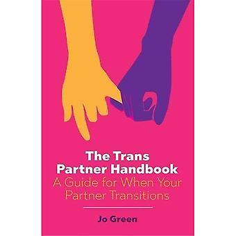 O parceiro de Trans Handbook: Um guia para quando seu parceiro faz a transição