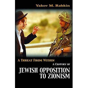 Una minaccia di dentro: un secolo di opposizione ebraica al sionismo