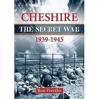 Cheshire: The Secret War 1939-1945 (Local History)