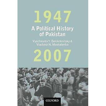 A Political History of Pakistan - 1947-2007 by V. Y. Belokrenitsky -