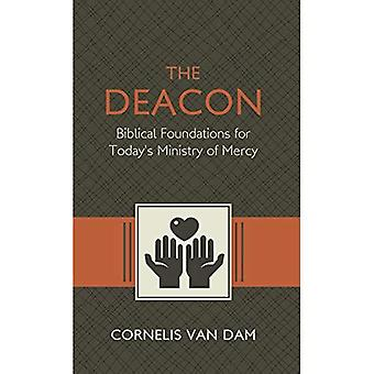 The Deacon: The Biblical Roots and the Ministry of Mercy Today