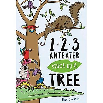 123, Anteater Stuck Up A Tree: A Curious Counting Book (Early Learning Books)