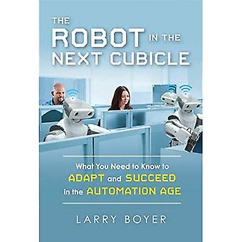 The Robot in the Next Cubicle: What You Need to Know to Adapt and Succeed in the Automation Age