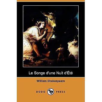 Le Songe de D'Une Nuit ete (Dodo Press)