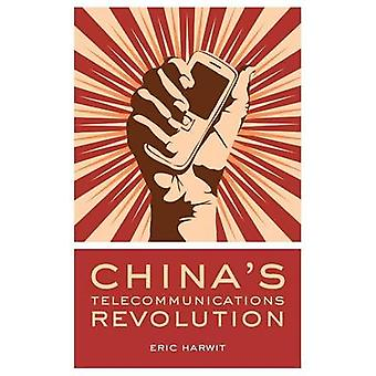 CHINAS TELECOMMUNICATIONS REVOLUTION C by Harwit