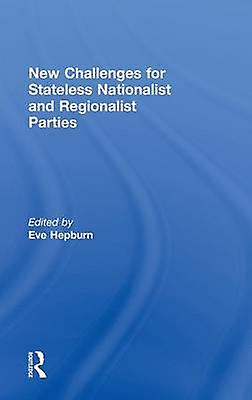 New Challenges for Stateless Nationalist and Regionalist Parties by Hepburn & Eve