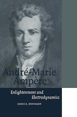 AndreMarie Ampere EnlumièreenHommest and Electrodynamics by HofhomHommes & James R.