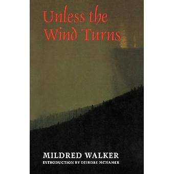 Unless the Wind Turns by Walker & Mildred