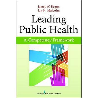 Conduisant le cadre des compétences de santé publique A commencé par & W. James