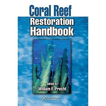 Coral Reef restauratie handboek door Precht & William F.