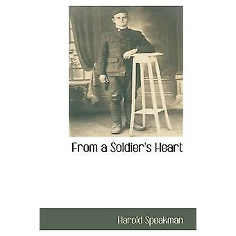 From a Soldiers Heart by Speakman & Harold