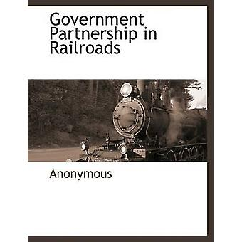 Government Partnership in Railroads by Anonymous & .