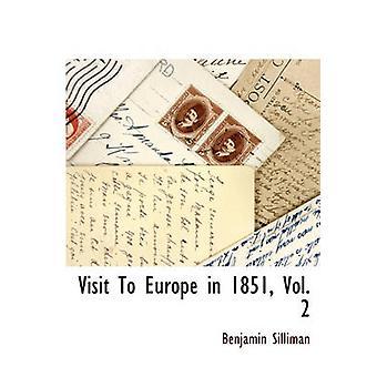 Visite en Europe en 1851 Vol. 2 par Silliman & Benjamin