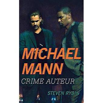 Michael Mann Crime Auteur by Rybin & Steven