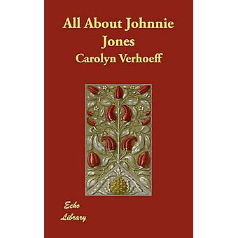 All About Johnnie Jones by Verhoeff & Carolyn