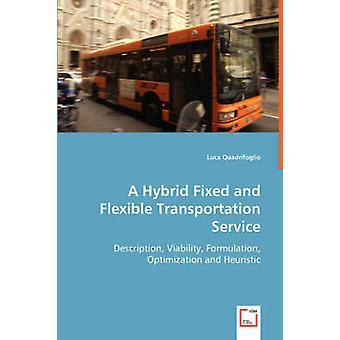 Hybridi kiinteä ja joustava kuljetus palvelu Quadrifoglio & Luca