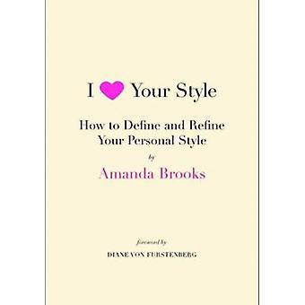 I Love Your Style by Amanda Brooks