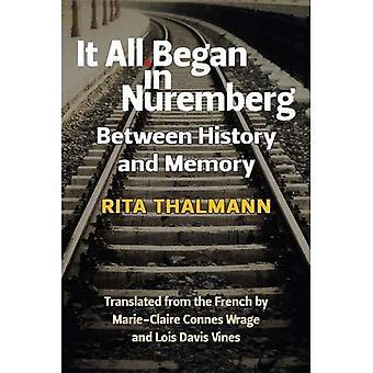 It All Began in Nuremberg: Between History and Memory