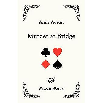 Murder at Bridge by Austin & Anne