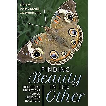 Finding Beauty in the Other: Theological Reflections across Religious� Traditions