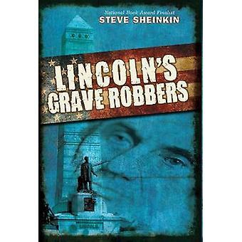 Lincoln's Grave Robbers by Steve Sheinkin - 9780545405720 Book