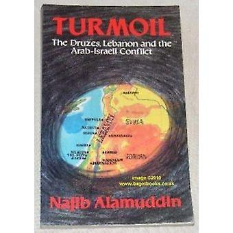 Turmoil - Druzes - Lebanon and the Arab-Israeli Conflict by Najib Alam