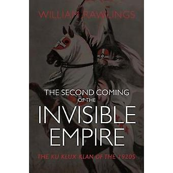 The Second Coming of the Invisible Empire - The Ku Klux Klan of the 19