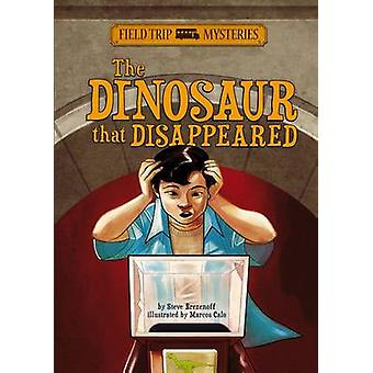 The Dinosaur That Disappeared by Steve Brezenoff - None - Marcos Calo