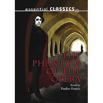 Phantom of the Opera by Gaston Leroux - Pauline Francis - 97817832207
