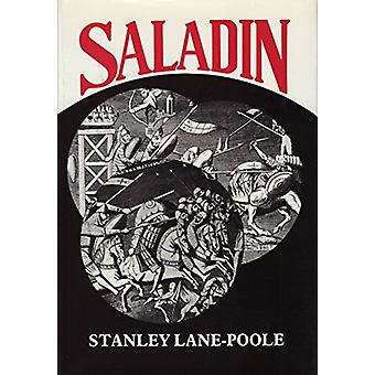 Saladin - All-powerful Sultan and the Uniter of Islam by Stanley Lane-