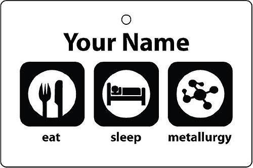 Personalised Eat Sleep Metallurgy Car Air Freshener