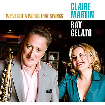 Martin, Claire / Gelato, Ray - We'Ve Got a World That Swings [CD] USA import