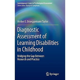 Diagnostic Assessment of Learning Disabilities in Childhood: Bridging the Gap Between Research and Practice (Contemporary Issues in Psychological Assessment) (Hardcover) by Taylor Amber E. Brueggemann
