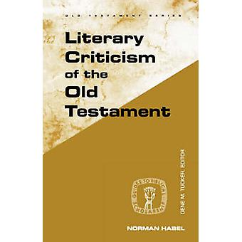 Literary Criticism of the Old Testament by Norman C. Habel