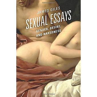Sexual Essays - Gender - Desire - and Nakedness by James Giles - 97807