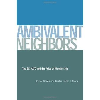 Ambivalent Neighbors - The EU - NATO and the Price of Membership by An