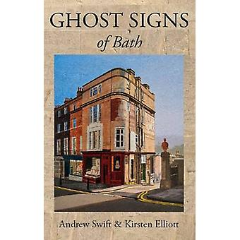 Ghost Signs of Bath by Andrew Swift - 9780993398803 Book