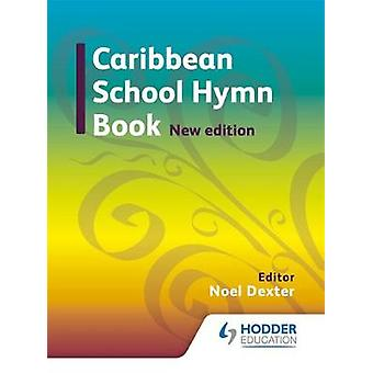 Caribbean Hymn Book (New edition) by Noel G. Dexter - 9781408230459 B