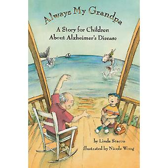 Always My Grandpa - A Story for Children About Alzheimer's Disease by
