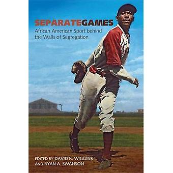Separate Games - African American Sport Behind the Walls of Segregatio