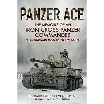 Panzer Ace - The Memoirs of an Iron Cross Panzer Commander from Barbar