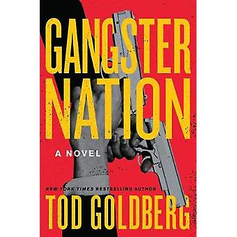 Gangster Nation von Tod Goldberg - 9781619027237 Buch