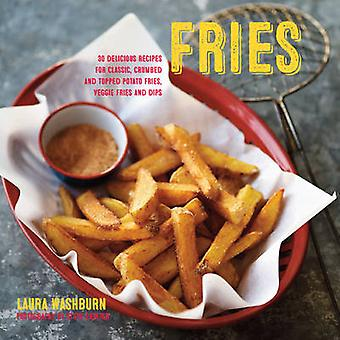 Fries - 30 Delicious Recipes for Classic - Crumbed and Topped Potato a