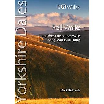 Fell Walks - The Finest High-Level Walks in the Yorkshire Dales by Mar
