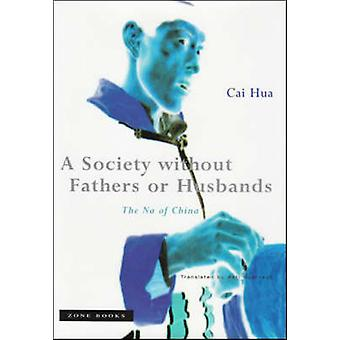A Society Without Fathers or Husbands - The Na of China by Cai Hua - A