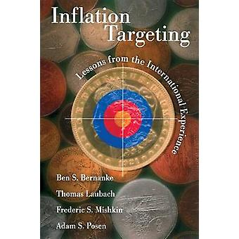 Inflation Targeting - Lessons from the International Experience by Ben